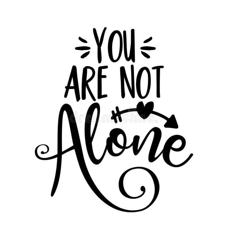 You are no longer alone.